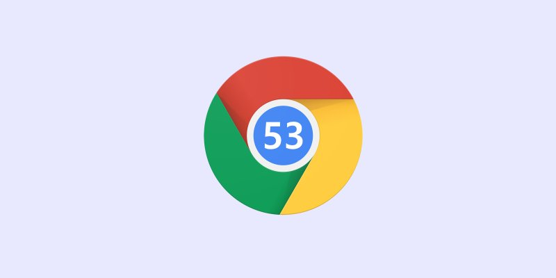 Google Chrome v53 1