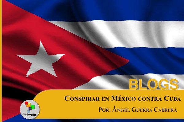 Resultado de imagen para Conspirar en México contra Cuba