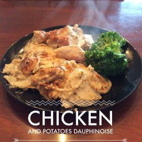 If you\'ve never tried Chicken & Potato Dauphinoise, consider it !