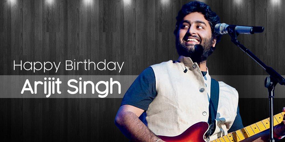 Happy Birthday Boy Arijit Singh