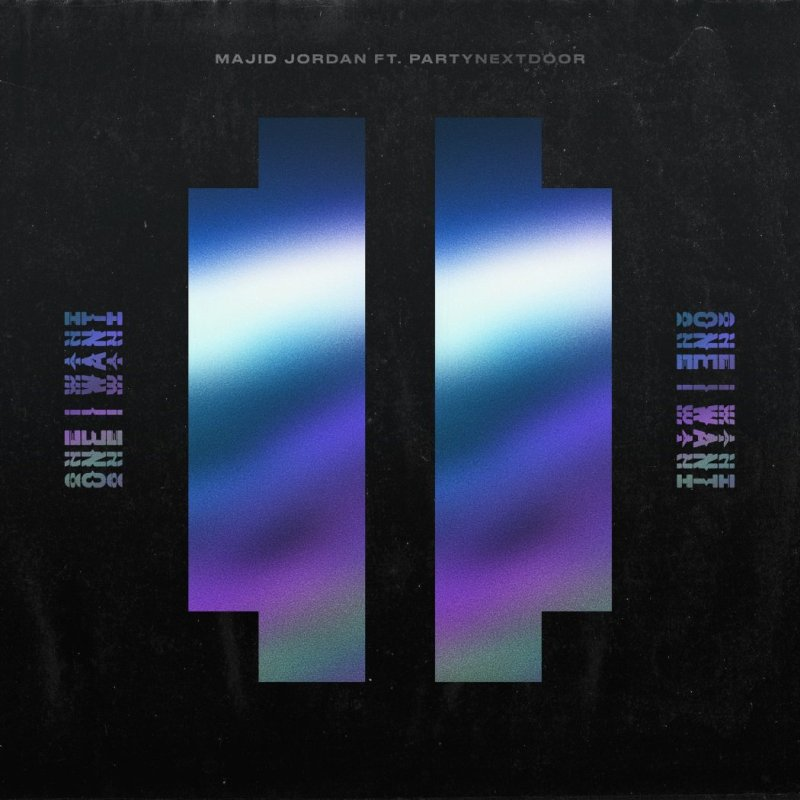 Majid Jordan – One I Want Lyrics ft. PARTYNEXTDOOR