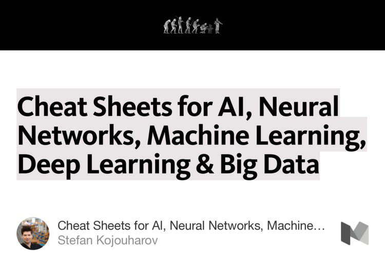 Cheat Sheets for AI, Neural Networks, Machine Learning, Deep Learning & Big Data @kojouharov