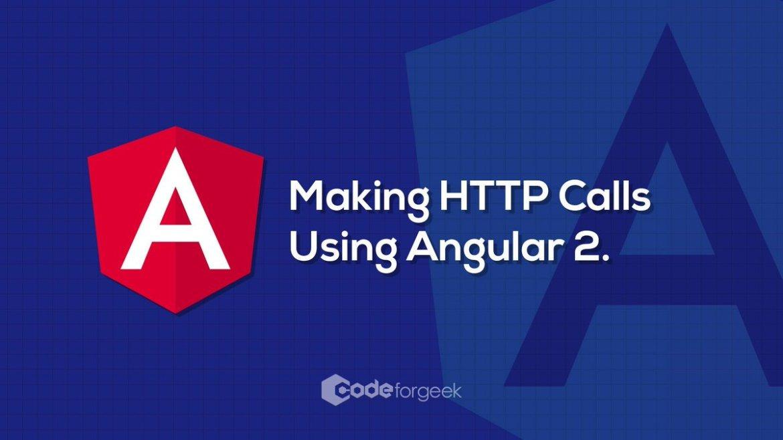 Making HTTP Calls Using Angular  #AngularJS #Angular2 #javascript #programming #DevOps