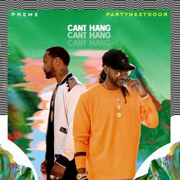 Preme – Cant Hang Lyrics ft. PARTYNEXTDOOR