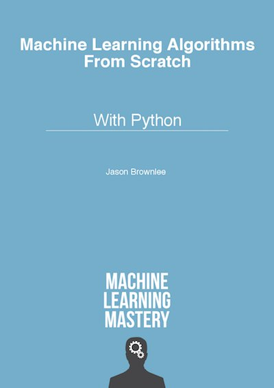 Book: Machine Learning Algorithms From Scratch