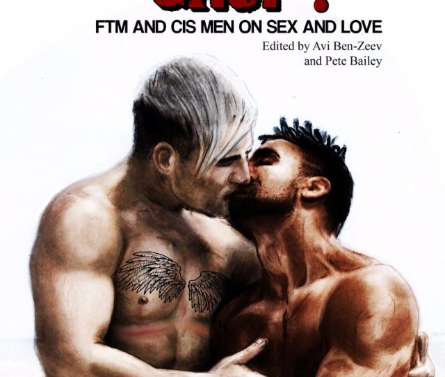 It Features Sexy And Meaningful Stories About Gay Ftm And Cis Men