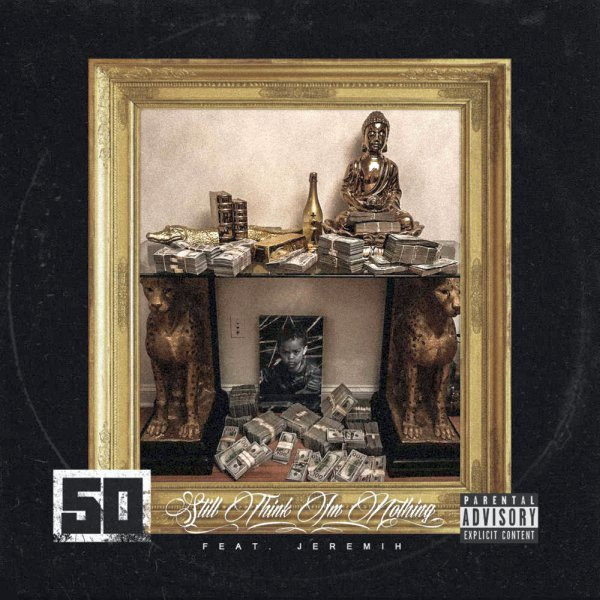 50 Cent – Still Think I'm Nothing Lyrics ft. Jeremih