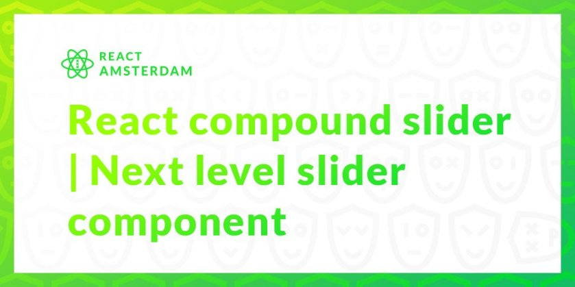 react-compound-slider — React compound slider | Next level slider component 🎰   #ReactJS