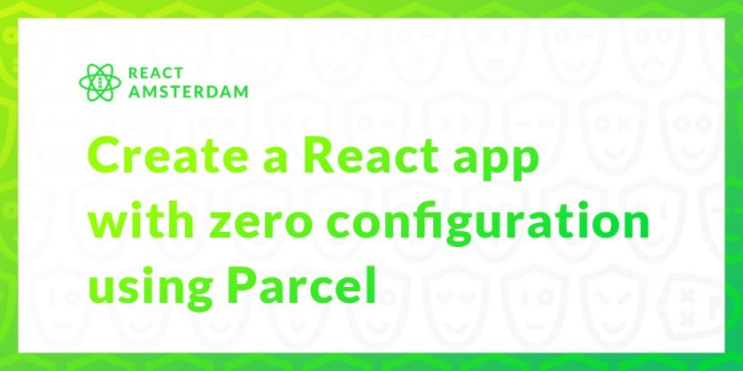 Create a React app with zero configuration using Parcel  #ReactJS