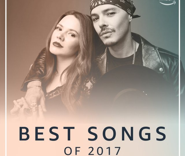 Warner Music Latina On Twitter Thank You Amazonmusic For The Jesseyjoy Love  F0 9f 92 9c Listen To The Duo Now On The Playlist Best Latin Songs Of 2017