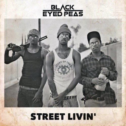 Black Eyed Peas – Street Livin' Lyrics