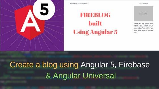 Create a blog using Angular 5, Firebase & Angular Universal - 1