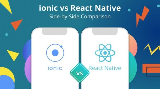 Ionic vs React Native: Which One is Better? #Ionic #React #ReactNative