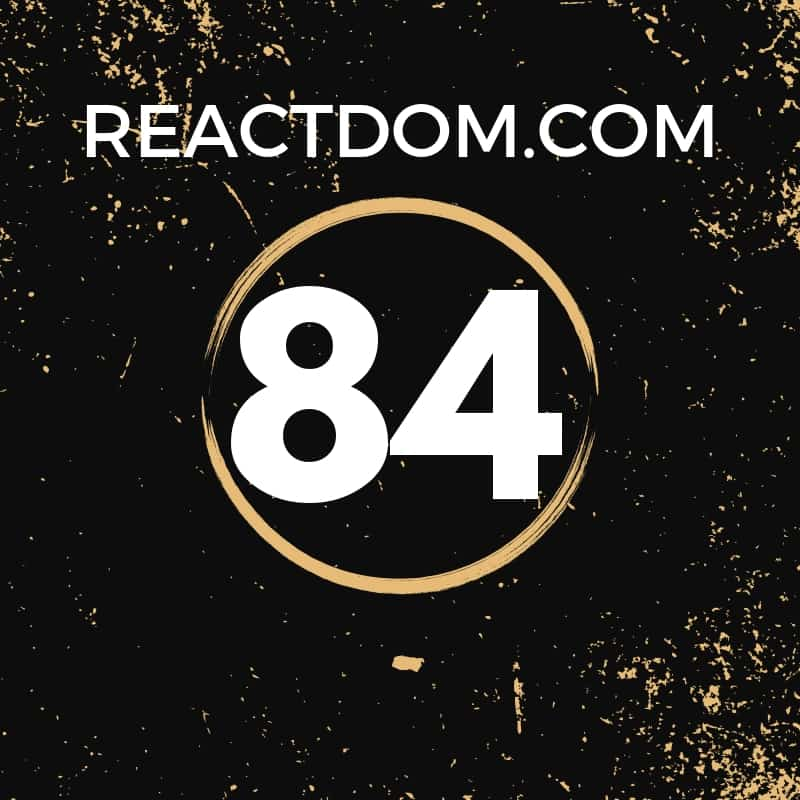 #ReactJS, React Native & GraphQL Newsletter: 84