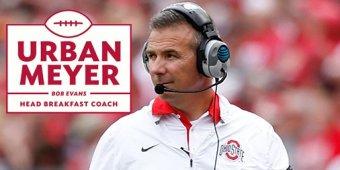 "Urban Meyer Fired As Bob Evans' ""Head Breakfast Coach"""