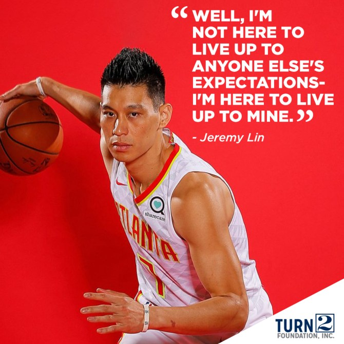 """""""Well, I'm not here to live up to anyone else's expectations - I'm here to live up to mine."""" – Jeremy Lin #AAPIHeritageMonth #Turn2"""
