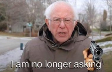 Image result for bernie no longer asking