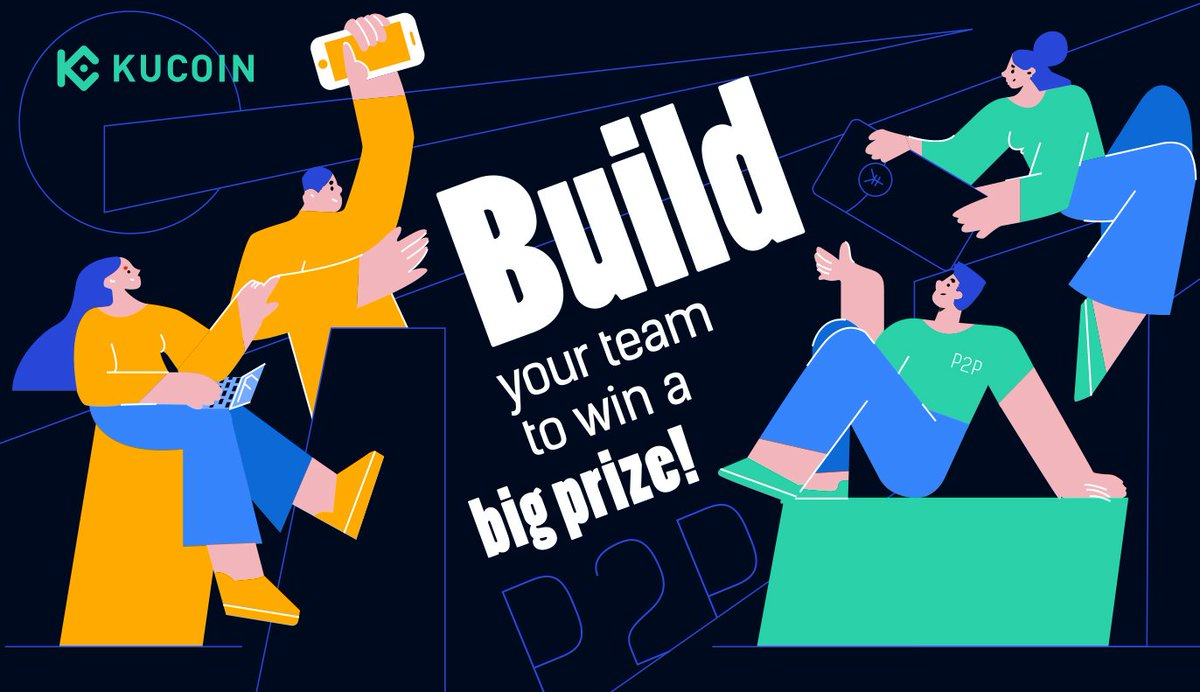 Join #KuCoinP2P Team Competition & Build Your Team from Aug 10-16 (UTC+8) to Win... 2