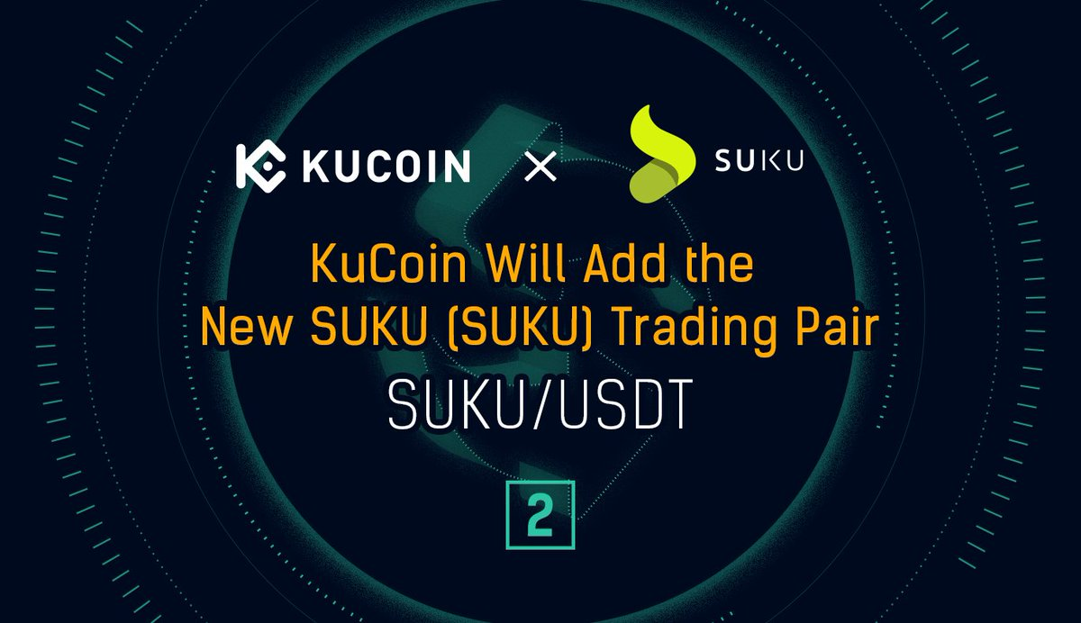 #KuCoin Will Add the SUKU/USDT Trading Pair  #KuCoin will open the trading servi... 2