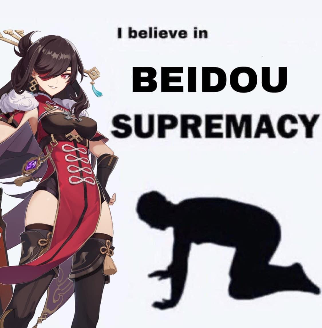 I believe in Beidou supremacy meme
