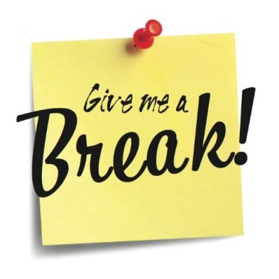 Image result for give me a break
