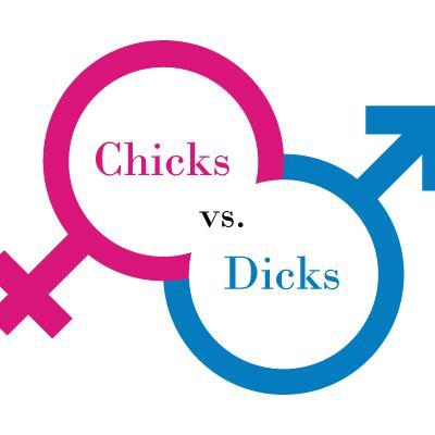 Chicks Vs Dicks