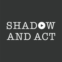 Shadow and Act (@shadowandact )