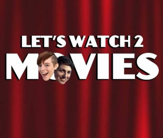 Lets Watch 2 Movies
