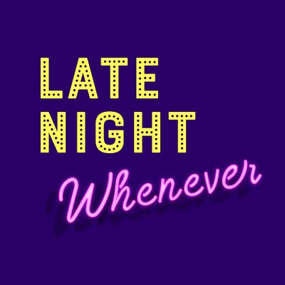 Late Night Whenever (@whenever) | Twitter