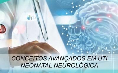 CONCEITOS AVANÇADOS EM UTI NEONATAL NEUROLÓGICA