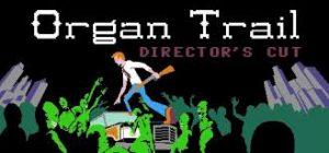 Organ Trail Directors Cut Full Pc Game Crack