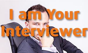 I am your Interviewer