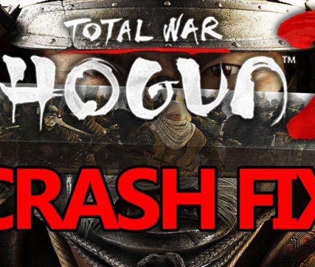 Shogun  Crash Fix