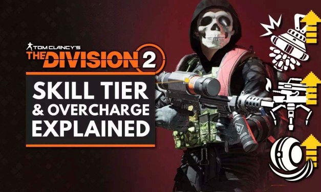 The Division 2 | New Skill Tier System & Overcharge Mechanic Explained – Arekkz Gaming YouTube