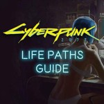 Cyberpunk 2077 Lifepath Guide – NightCity