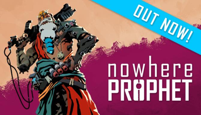 Nowhere Prophet Deluxe Edition Update v1 01 001 Free Download