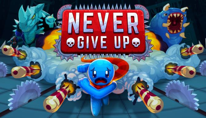 Never Give Up Free Download