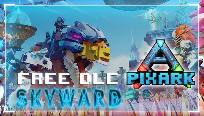 PixARK Skyward Update v1 62 Free Download