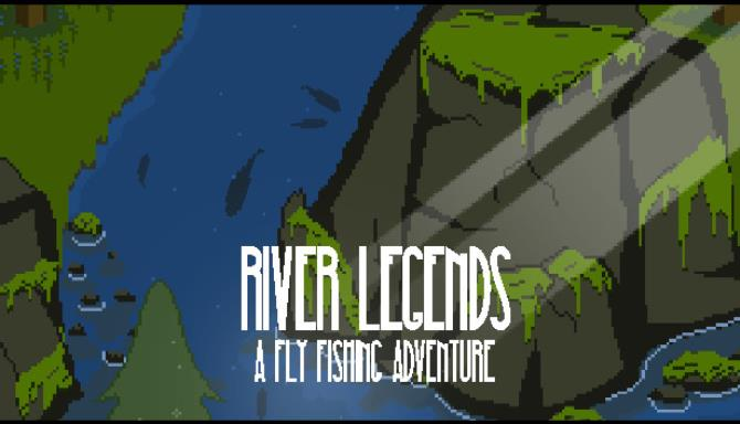 River Legends A Fly Fishing Adventure Free Download