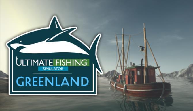Ultimate Fishing Simulator Greenland Update v2 8 4 456 Free Download