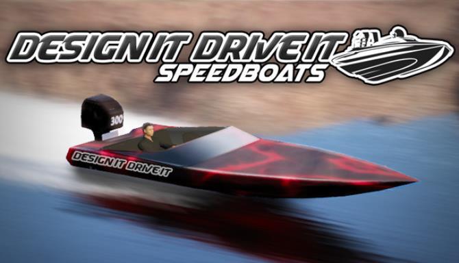 Design it, Drive it : Speedboats Free Download
