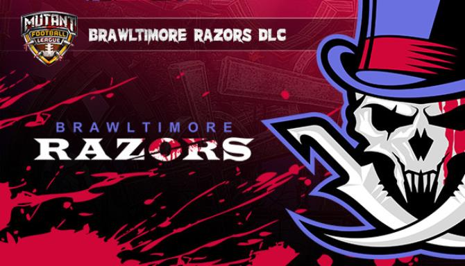 Mutant Football League Brawltimore Razors Free Download