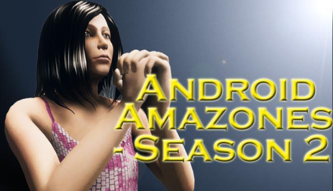 Android Amazones Season 2 Free Download