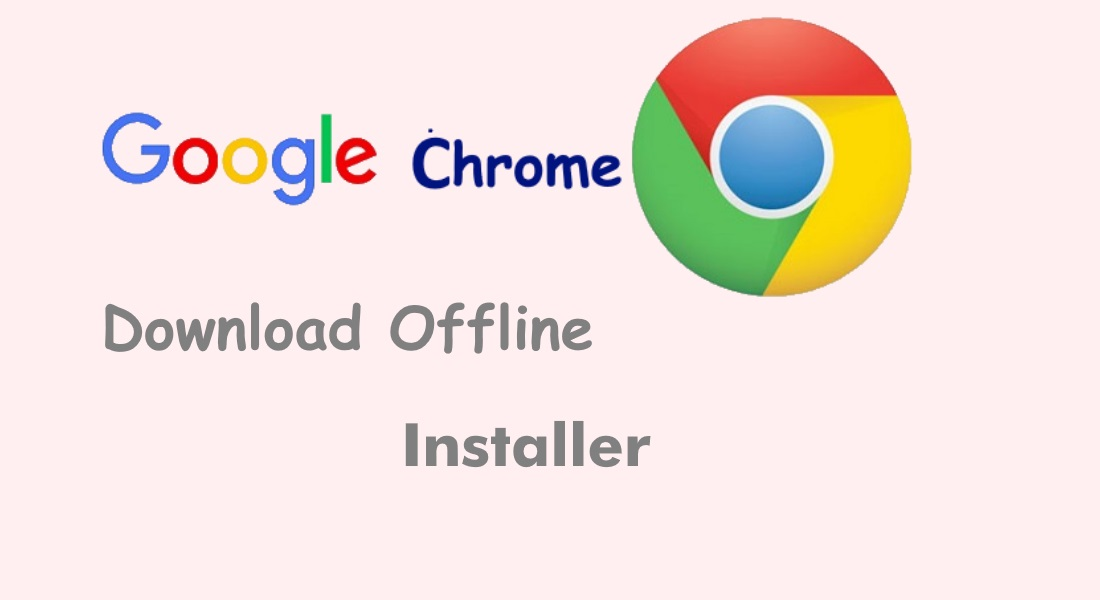 chrome download for windows 10 64 bit latest version offline installer