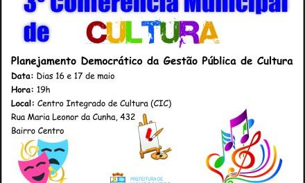 3ª CONFERÊNCIA MUNICIPAL DE CULTURA ESTÁ MARCADA PARA OS DIAS 16 E 17 DE MAIO