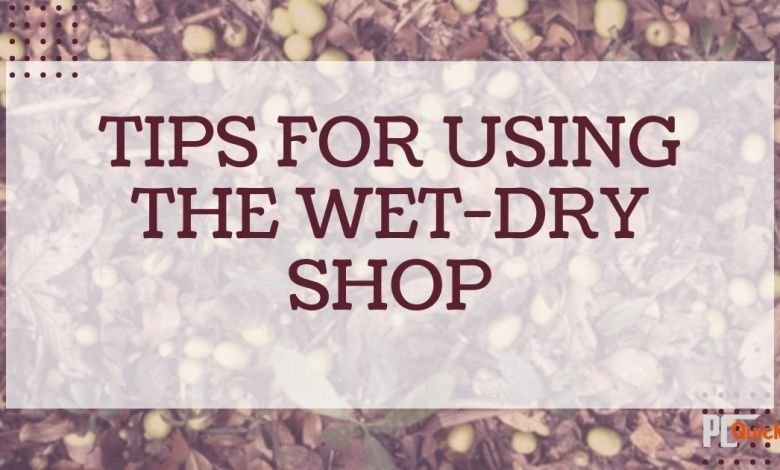 Tips-For-Using-The-Wet-Dry-Shop