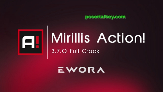 Mirillis Action! 3.7.0 Crack + Keygen [Latest] Version