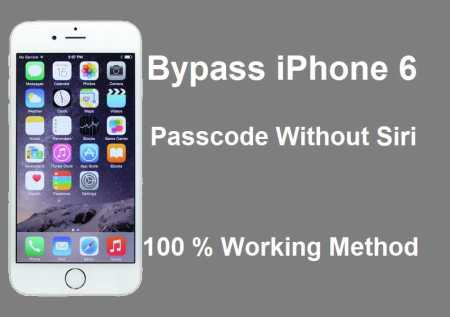 How To Bypass iPhone 6 Passcode Without Siri