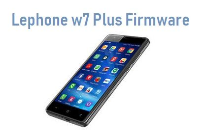 Lephone W7+ Flash File Free Download