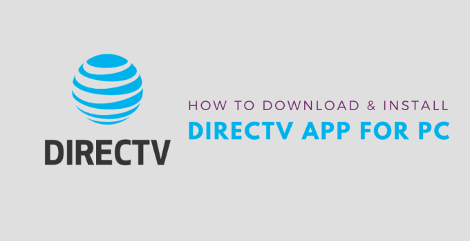 How to Download and Install DIRECTV app for PC